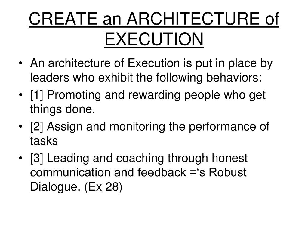 CREATE an ARCHITECTURE of EXECUTION