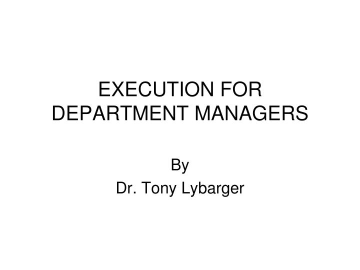 Execution for department managers