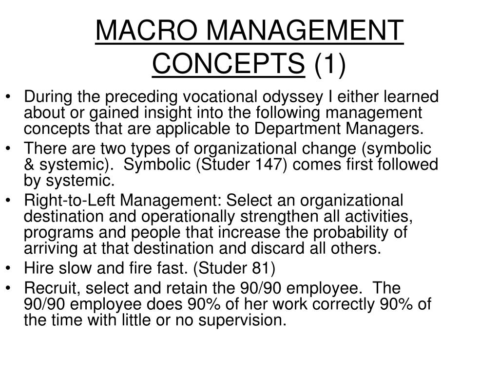 During the preceding vocational odyssey I either learned about or gained insight into the following management concepts that are applicable to Department Managers.