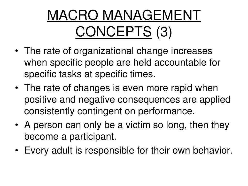 MACRO MANAGEMENT CONCEPTS