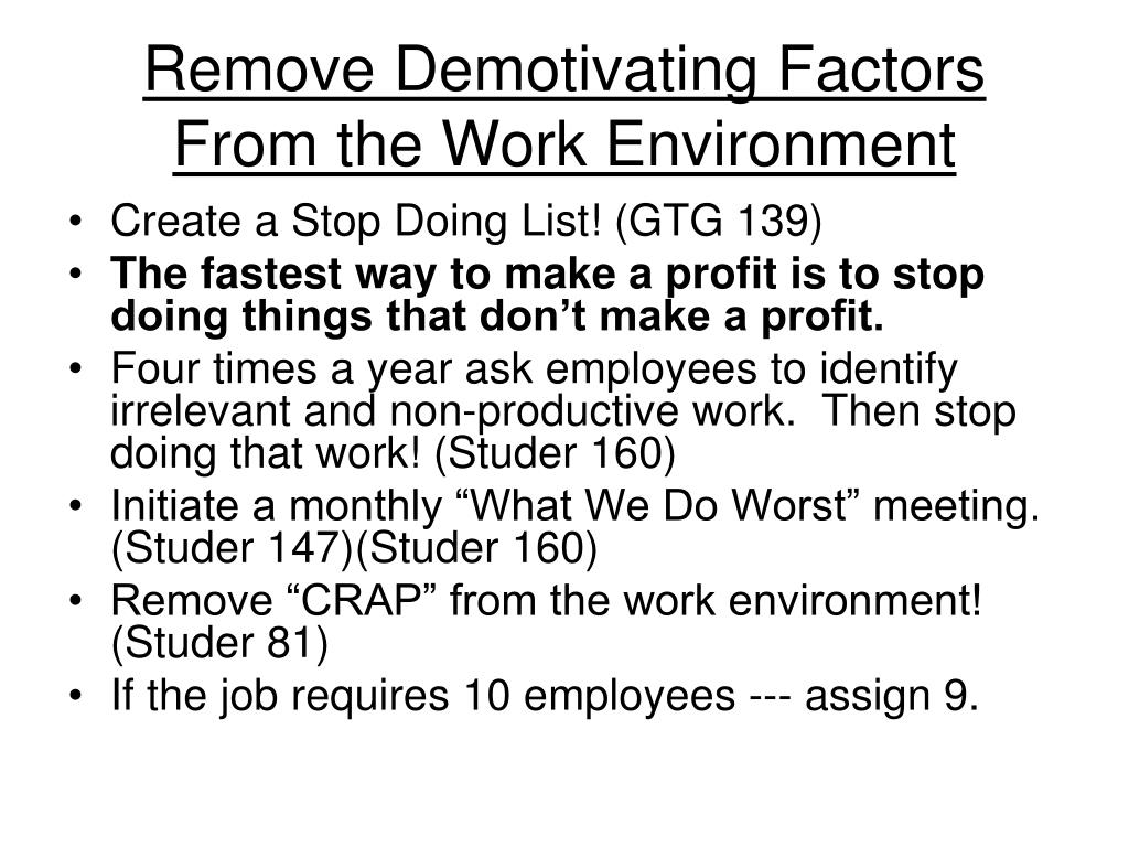 Remove Demotivating Factors From the Work Environment