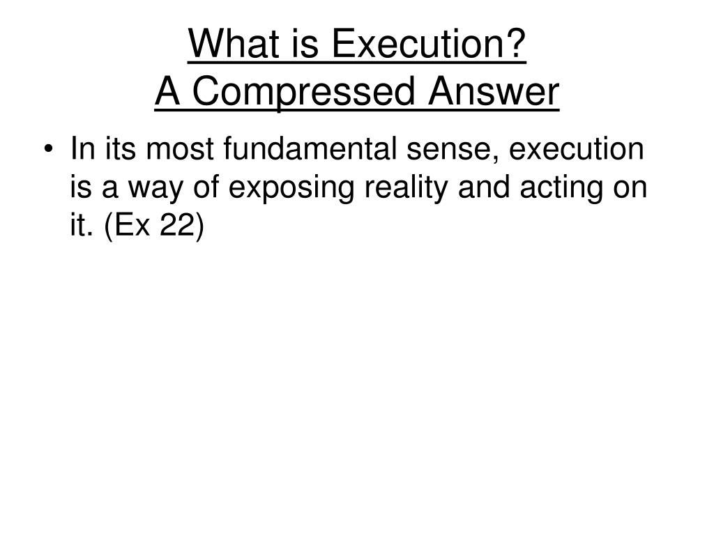 What is Execution?