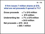 if firm issues 7 million shares at 10 what are net proceeds if spread is 7