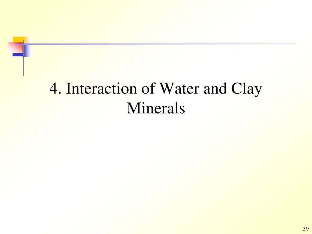 4. Interaction of Water and Clay Minerals
