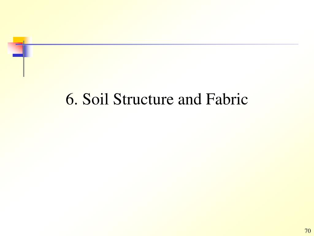 6. Soil Structure and Fabric