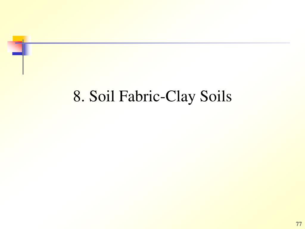 8. Soil Fabric-Clay Soils
