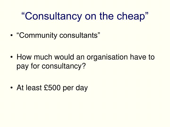 """""""Consultancy on the cheap"""""""