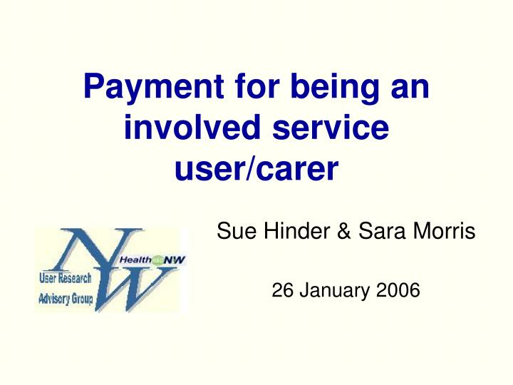Payment for being an involved service user carer