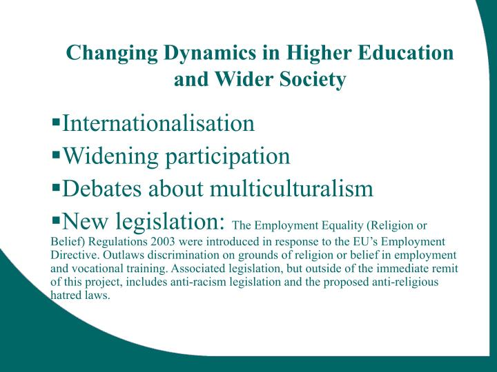 Changing dynamics in higher education and wider society