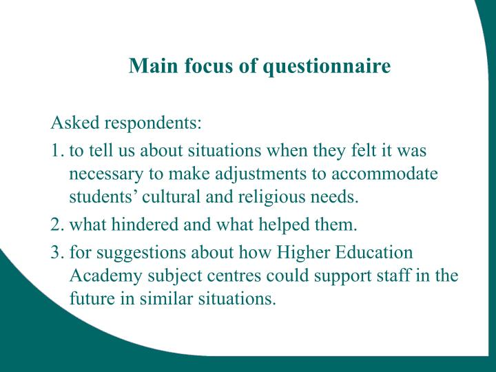 Main focus of questionnaire