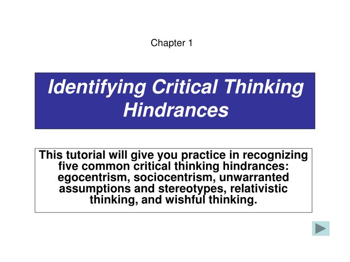 sociocentrism in critical thinking Critical thinking is self-guided, self-disciplined thinking which attempts to reason at the highest level of quality in a fair- minded way people who think critically consistently attempt to live rationally, reasonably, empathically.