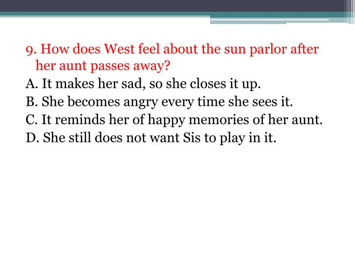 9. How does West feel about the sun parlor after her aunt passes away?