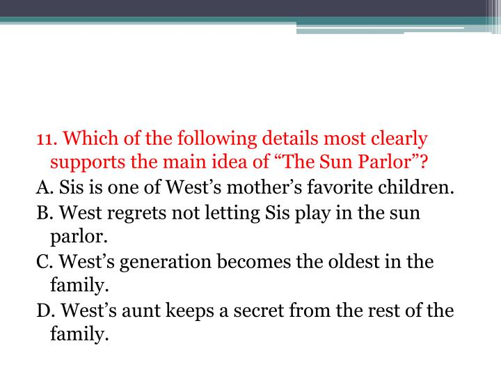 """11. Which of the following details most clearly supports the main idea of """"The"""