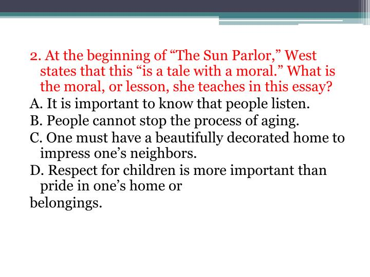 """2. At the beginning of """"The Sun Parlor,"""" West states that this """"is a tale with"""