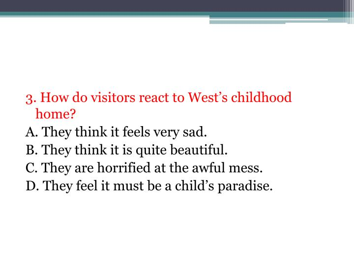 3. How do visitors react to West's childhood home?