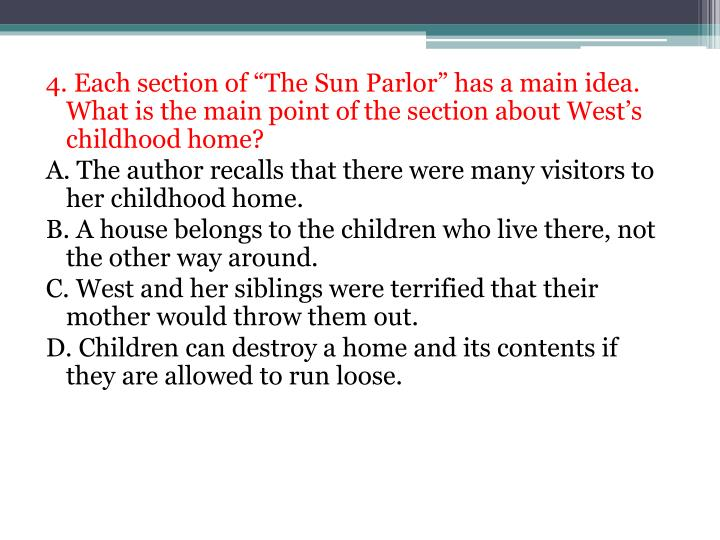 """4. Each section of """"The Sun Parlor"""" has a main idea. What is the main point of"""