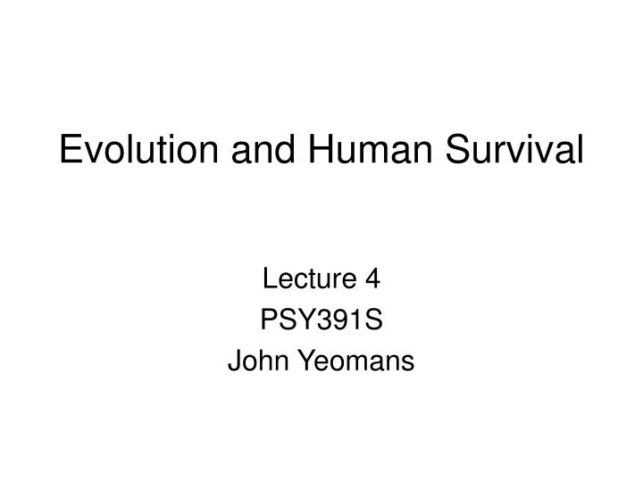 Evolution and human survival