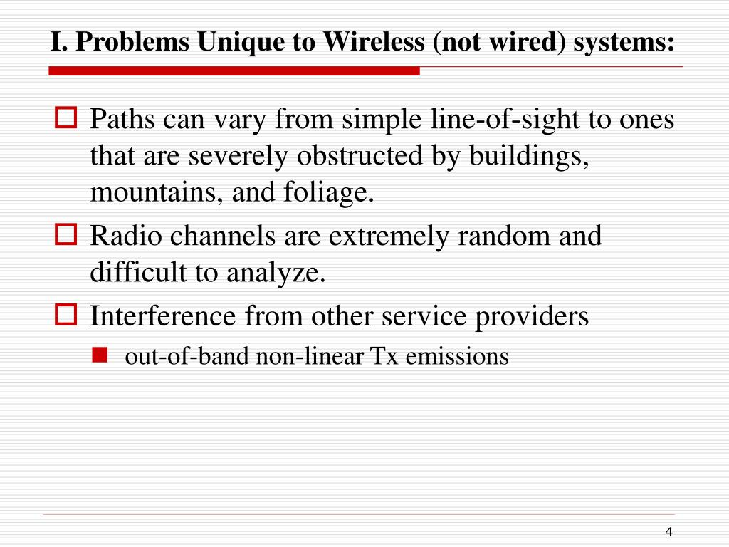 I. Problems Unique to Wireless (not wired) systems: