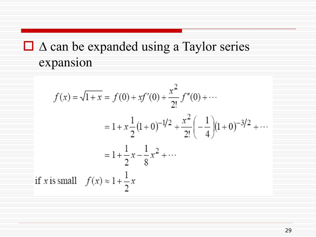 ∆ can be expanded using a Taylor series expansion