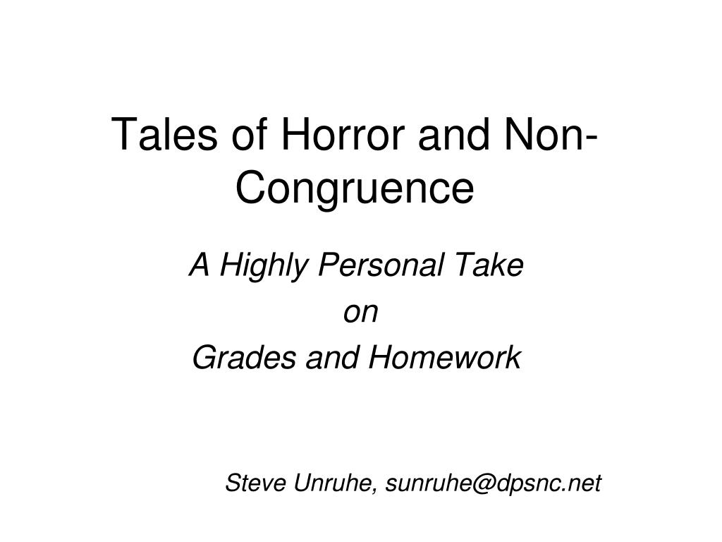tales of horror and non congruence
