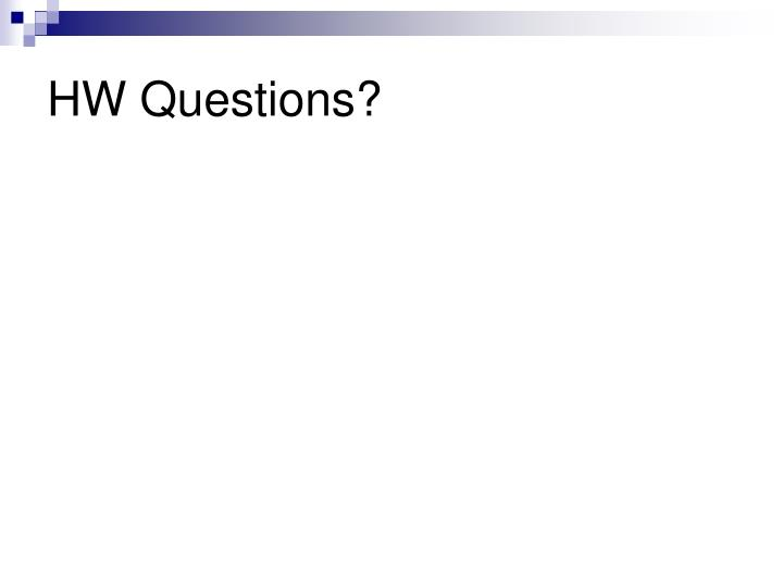 Hw questions