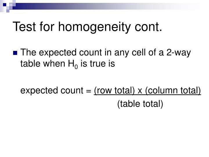 Test for homogeneity cont.