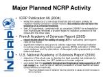 major planned ncrp activity17