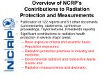 overview of ncrp s contributions to radiation protection and measurements