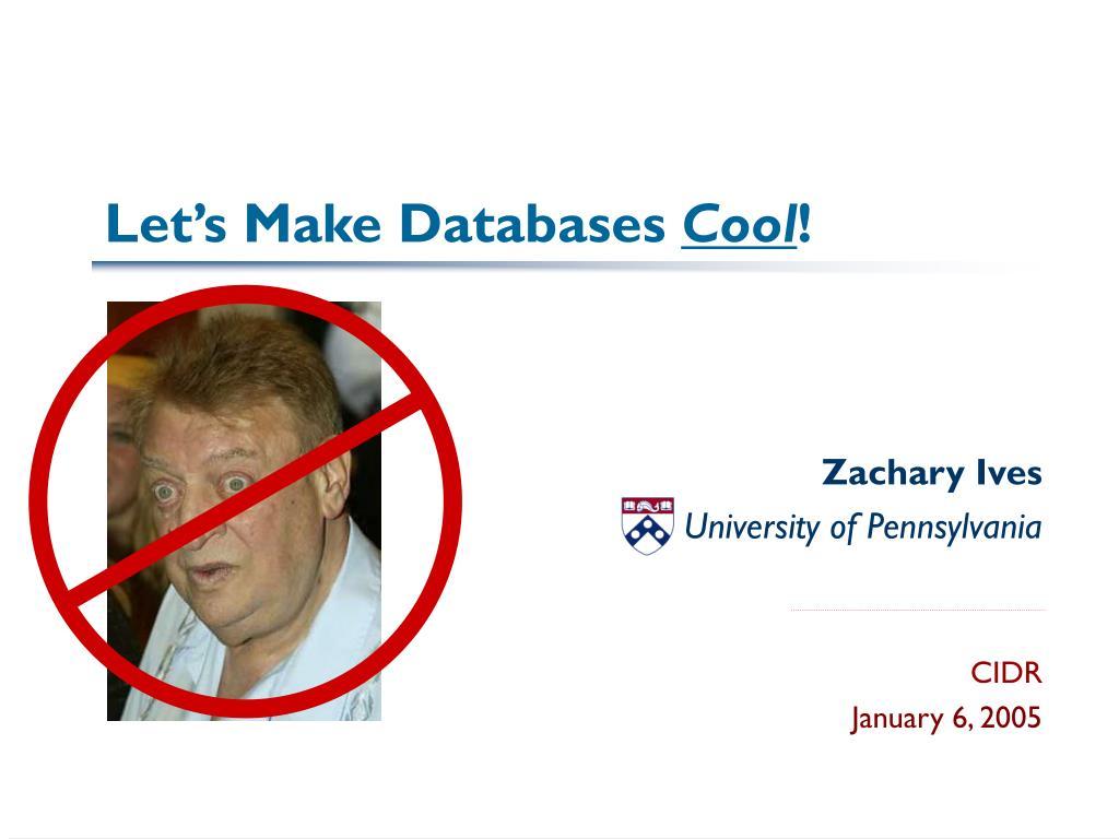 let s make databases cool l.