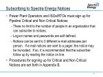 subscribing to spectra energy notices