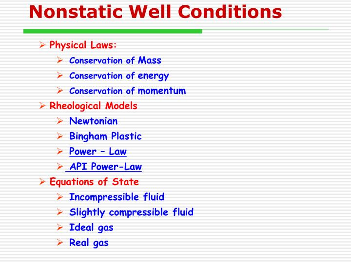 Nonstatic well conditions