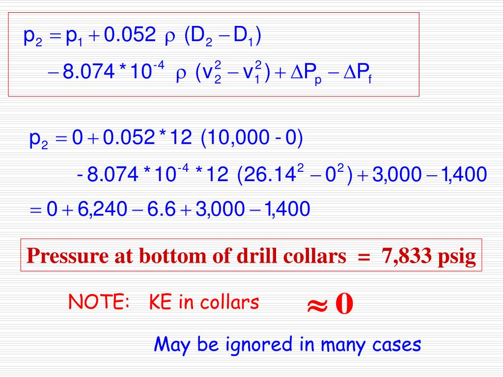 Pressure at bottom of drill collars  =  7,833 psig