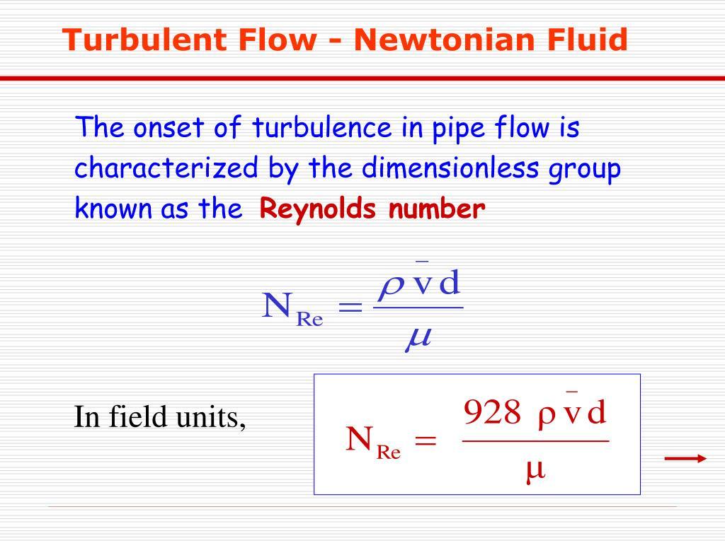 Turbulent Flow - Newtonian Fluid