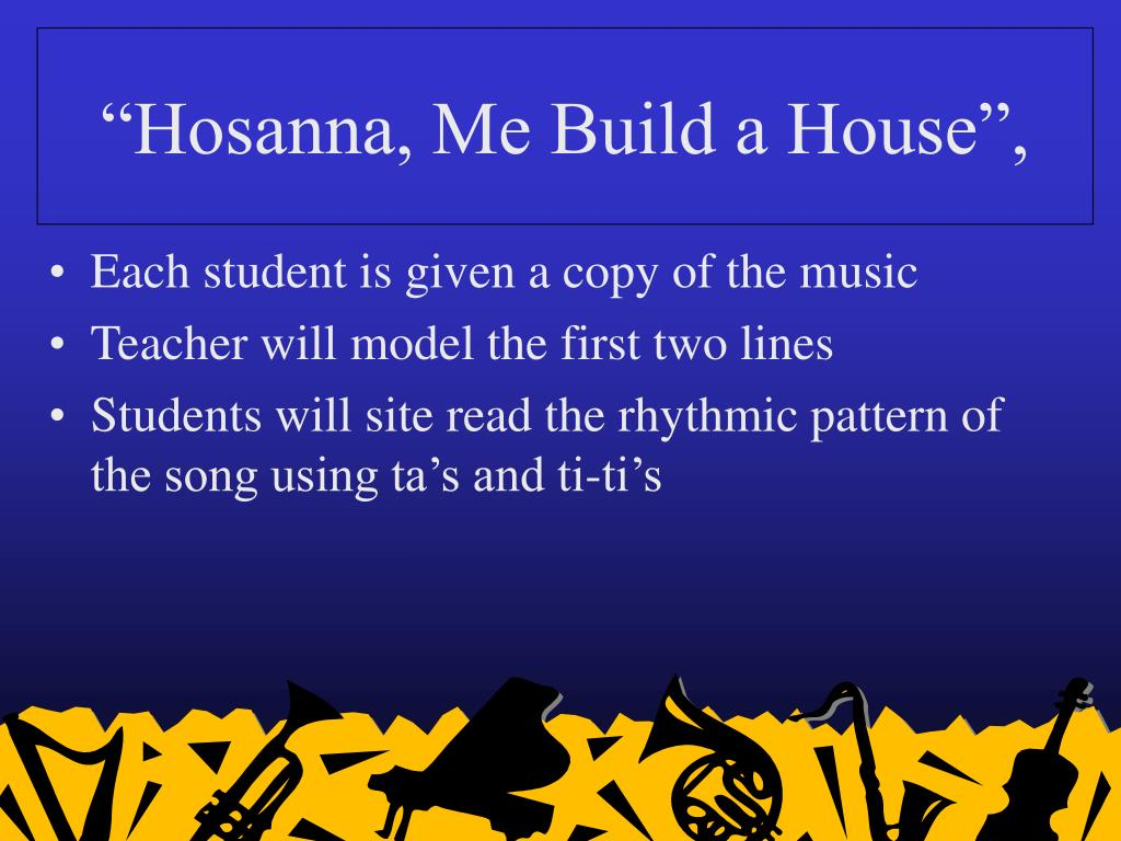 """""""Hosanna, Me Build a House"""","""
