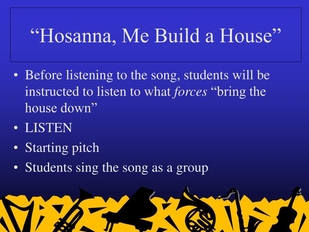 """""""Hosanna, Me Build a House"""""""