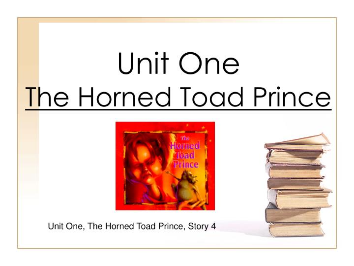 unit one the horned toad prince n.