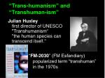 trans humanism and transhuman ism