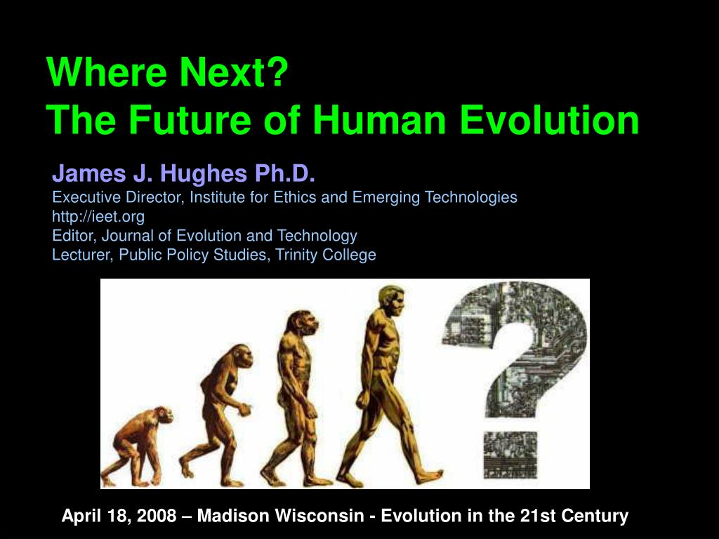 where next the future of human evolution l.