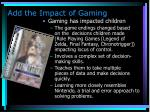 add the impact of gaming