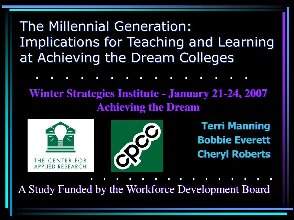 the millennial generation implications for teaching and learning at achieving the dream colleges l.