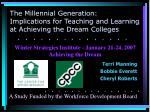 the millennial generation implications for teaching and learning at achieving the dream colleges
