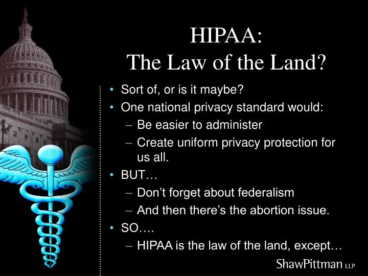 Hipaa the law of the land