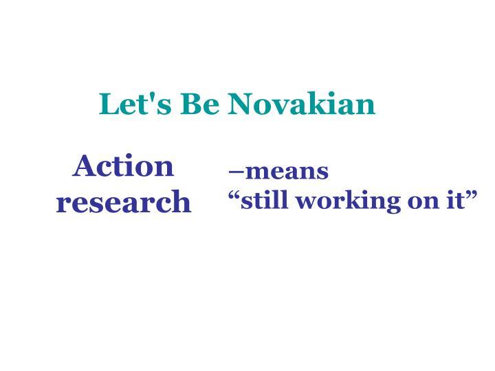 Let s be novakian3