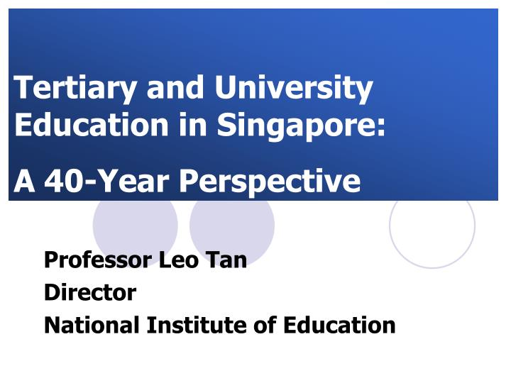 Tertiary and University       Education in Singapore: