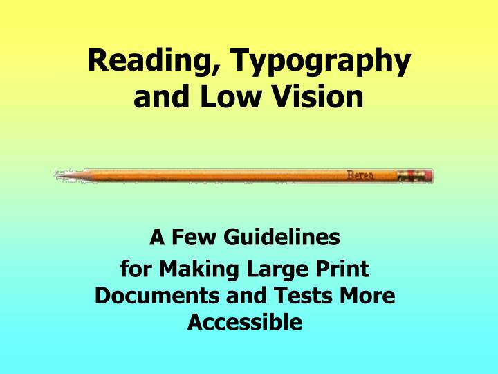 Reading typography and low vision