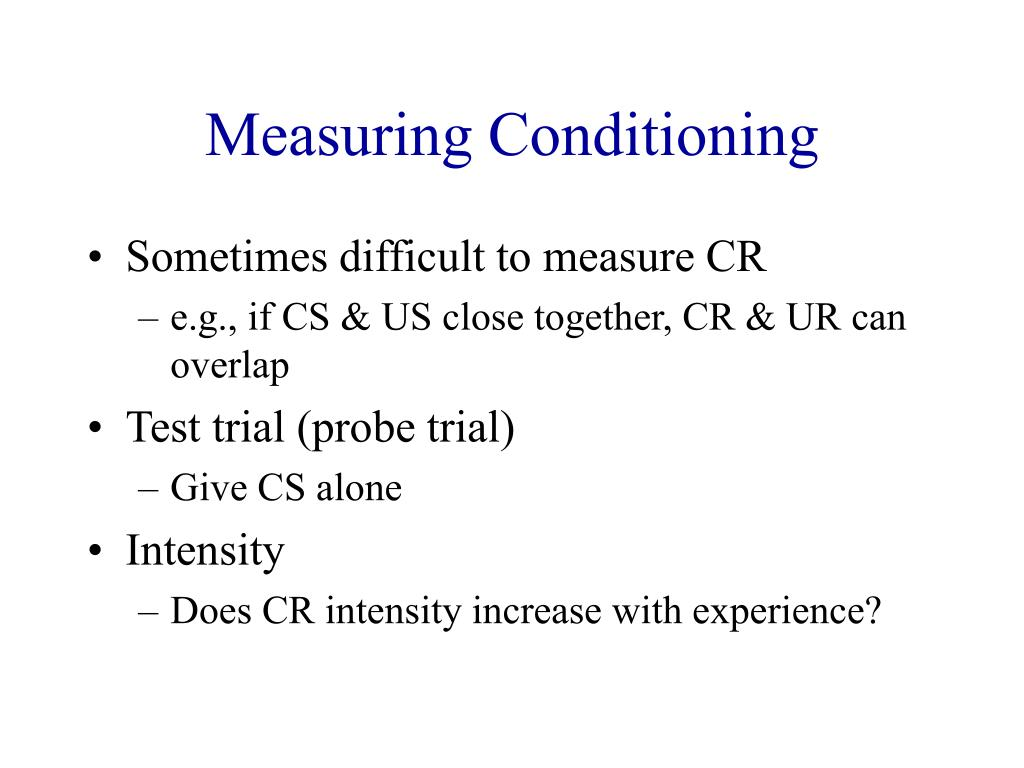 Measuring Conditioning