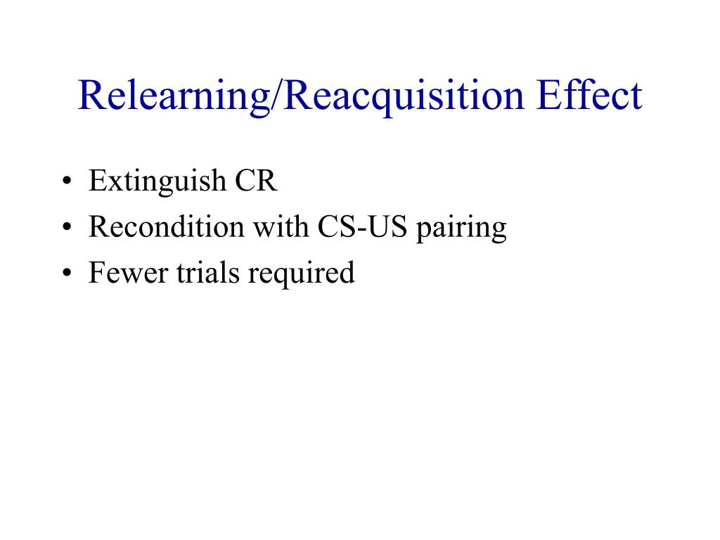 Relearning/Reacquisition Effect