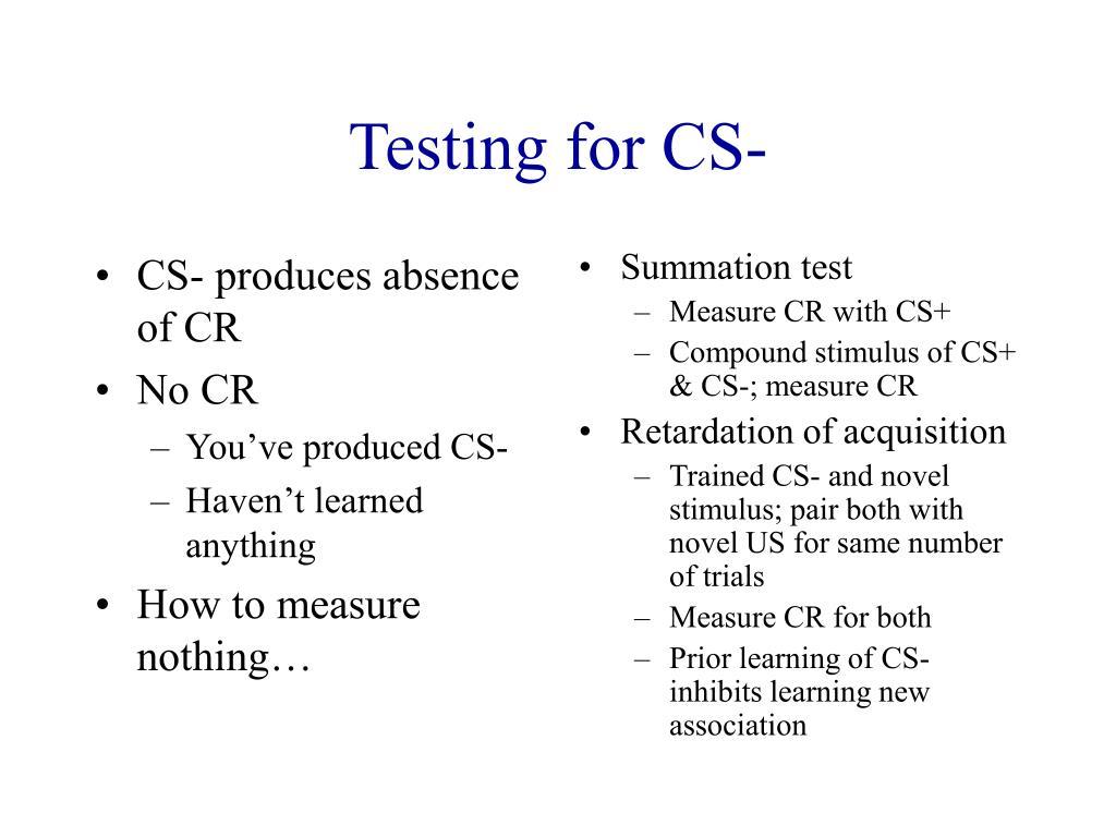 CS- produces absence of CR