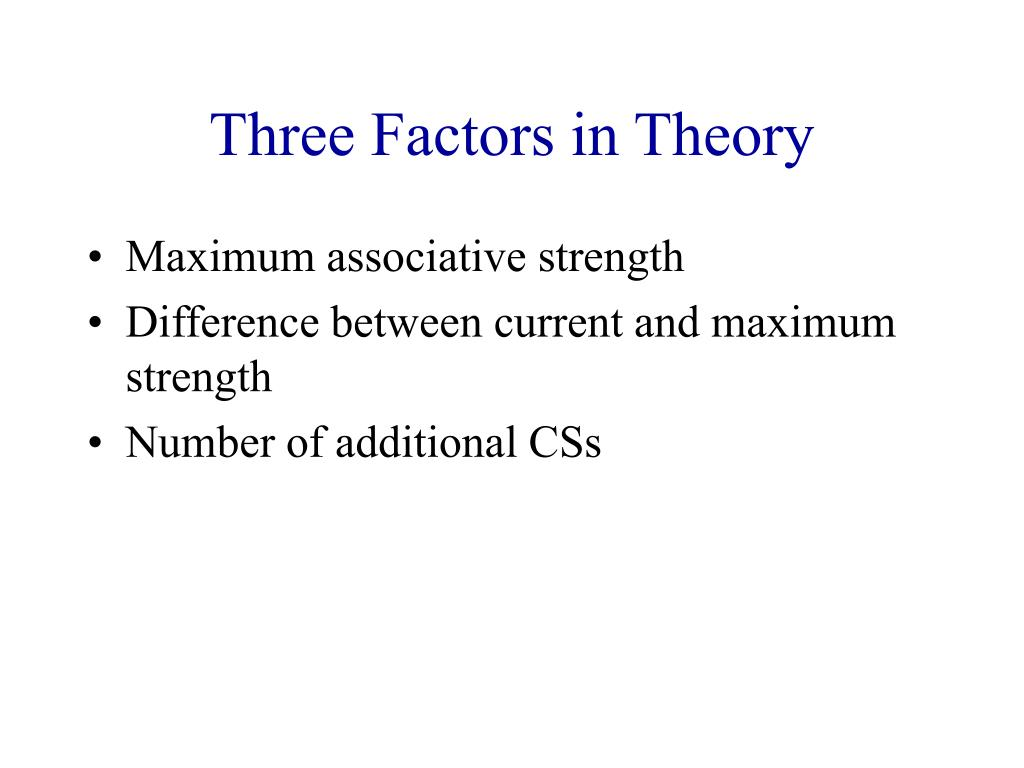 Three Factors in Theory