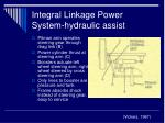integral linkage power system hydraulic assist